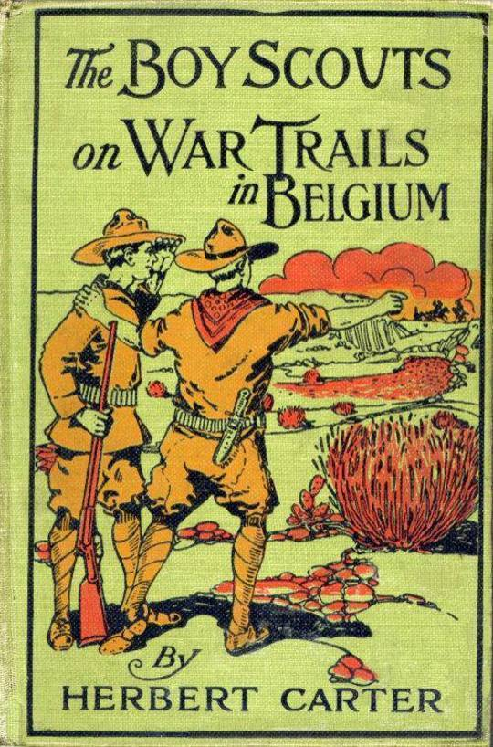 The Boy Scouts on War Trails in Belgium Or, Caught Between Hostile Armies