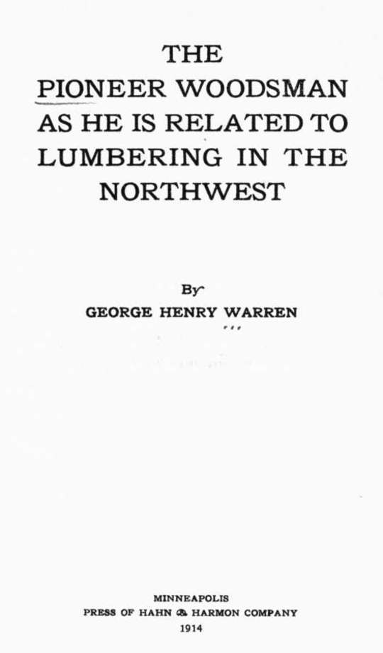 The Pioneer Woodsman as He is Related to Lumbering in the Northwest