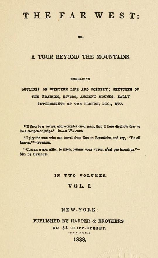 Early Western Travels, 1748-1846 (Volume XXVI) Part I of Flagg's The Far West, 1836-1837