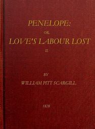 Penelope: or, Love's Labour Lost, Vol. 2 (of 3)