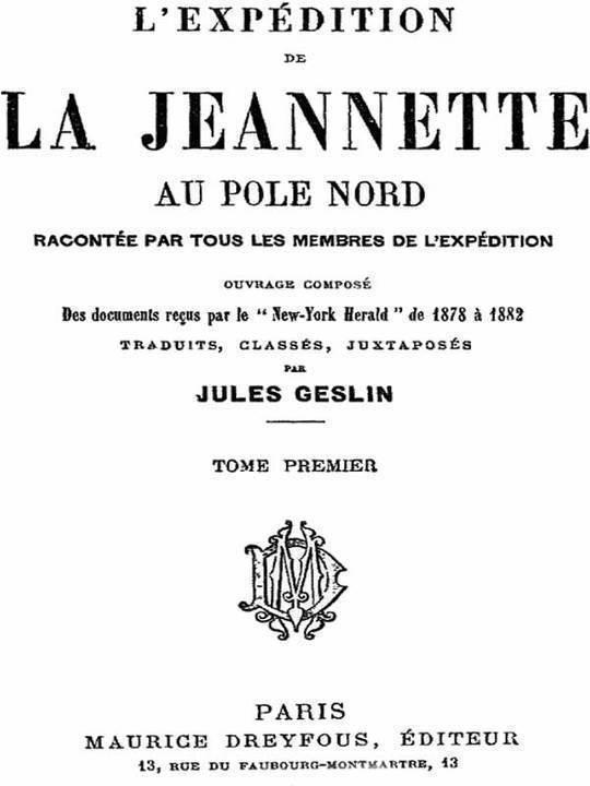 """L'expédition de la Jeannette au pôle Nord racontée par tous les membres de l'expédition - volume 1 ouvrage composé des documents reçus par le """"New-York Herald"""" de 1878 à 1882"""