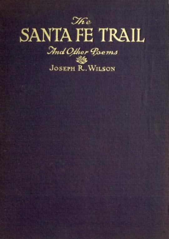 The Santa Fe Trail and Other Poems