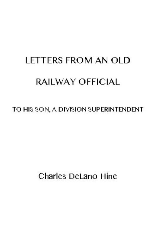 Letters from an Old Railway Official To his Son, a Division Superintendent