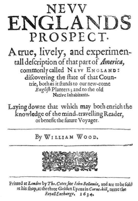 New Englands Prospect A true, lively, and experimentall description of that part of America, commonly called New England: discovering the state of that Countrie, both as it stands to our new-come English Planters; and to the old Native Inhabitants