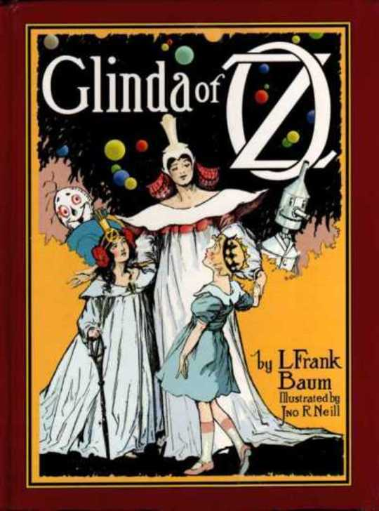 Glinda of Oz In which are Related the Exciting Experiences of Princess Ozma of Oz, and Dorothy, in their Hazardous Journey...