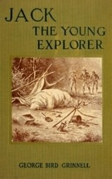 Jack the Young Explorer A Boy's Experiances in the Unknown Northwest