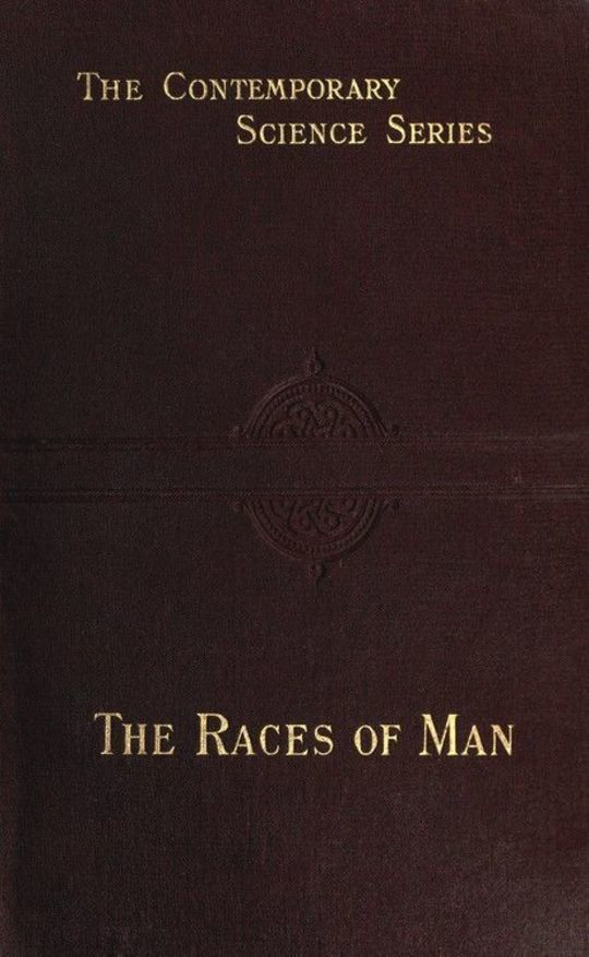 The Races of Man An Outline of Anthropology and Ethnography