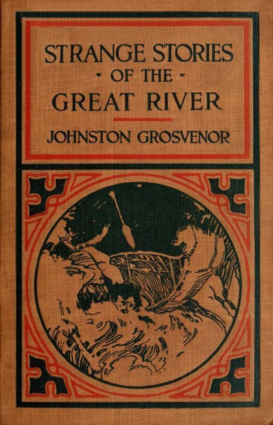 Strange Stories of the Great River The Adventures of a Boy Explorer