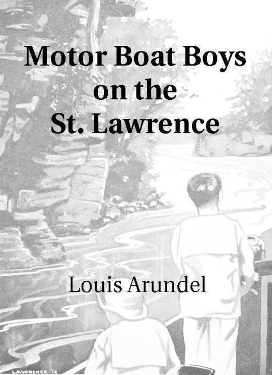 Motor Boat Boys on the St. Lawrence Or, Solving the Mystery of the Thousand Islands