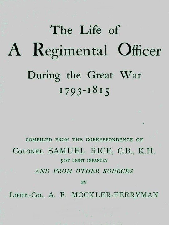 The Life of a Regimental Officer During the Great War 1793-1815