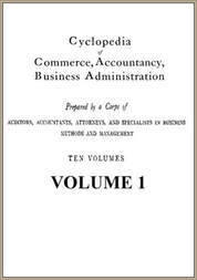 Cyclopedia of Commerce, Accountancy, Business Administration, v. 1