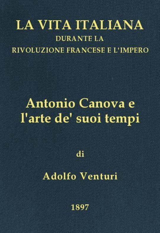 Antonio Canova (1757-1822) La vita italiana durante la Rivoluzione francese e l'Impero