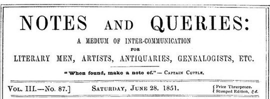Notes and Queries, Vol. III, Number 87, June 28, 1851 A Medium of Inter-communication for Literary Men, Artists, Antiquaries, Genealogists, etc.