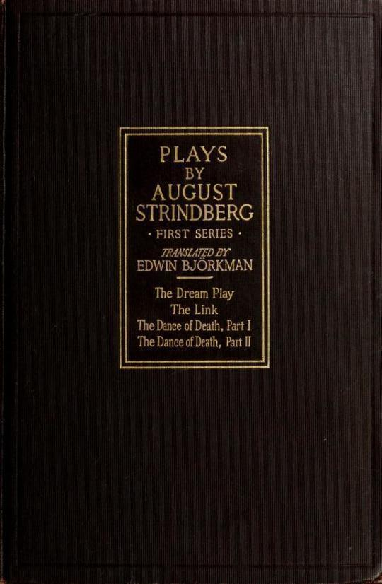 Plays—First Series The Dream Play - The Link - The Dance of Death Part I and II