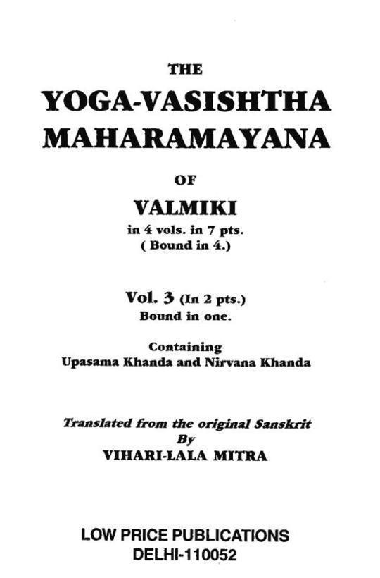 The Yoga-Vasishtha Maharamayana of Valmiki, vol. 3 (of 4) part 2 (of 2)