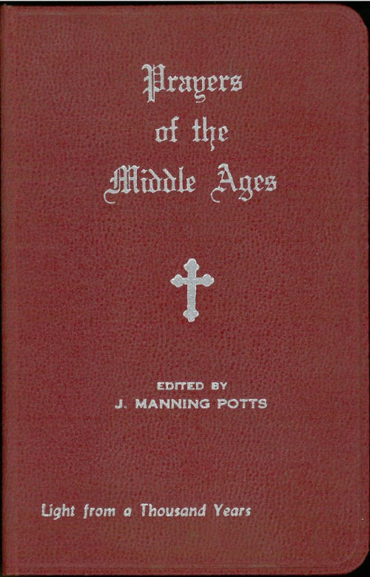 Prayers of the Middle Ages Light from a Thousand Years