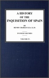 A History of the Inquisition of Spain; vol. 4
