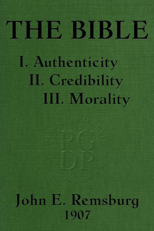 The Bible I. Authenticity II. Credibility III. Morality