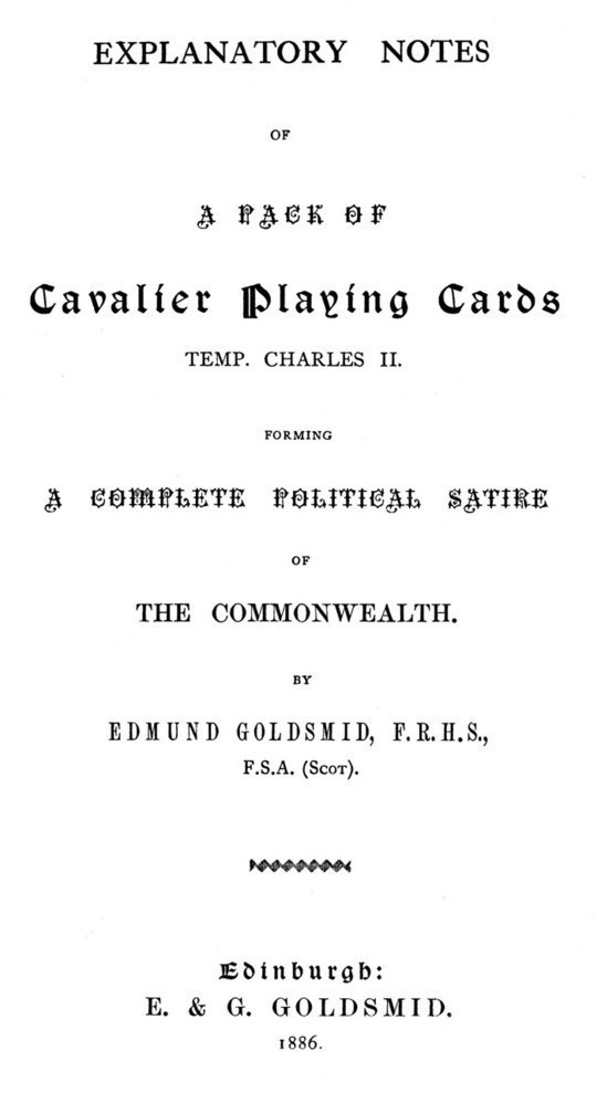 Explanatory Notes of a Pack of Playing Cards, Temp Charles II. Forming a Complete Political Satire of the Commonwealth