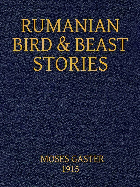 Rumanian Bird and Beast Stories Rendered into English