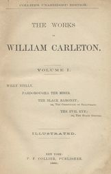 The Black Baronet; or, The Chronicles Of Ballytrain The Works of William Carleton, Volume One