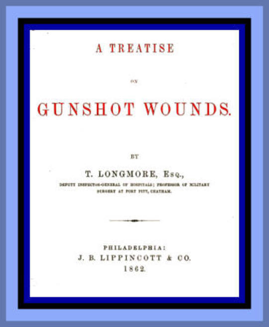 A Treatise on Gunshot Wounds