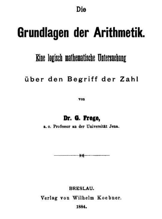 Die Grundlagen der Arithmetik Eine logische mathematische Untersuchung über den Begriff der Zahl