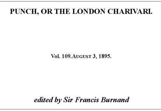 Punch, or the London Charivari, Vol. 109, August 3, 1895