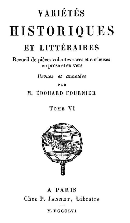 Variétés Historiques Et Littéraires (6 / 10) Recueil de piéces volantes rares et curieuses en prose et en vers