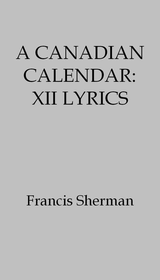 A Canadian Calendar: XII Lyrics