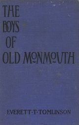 The Boys of Old Monmouth: A Story of Washington's Campaign in New Jersey in 1778
