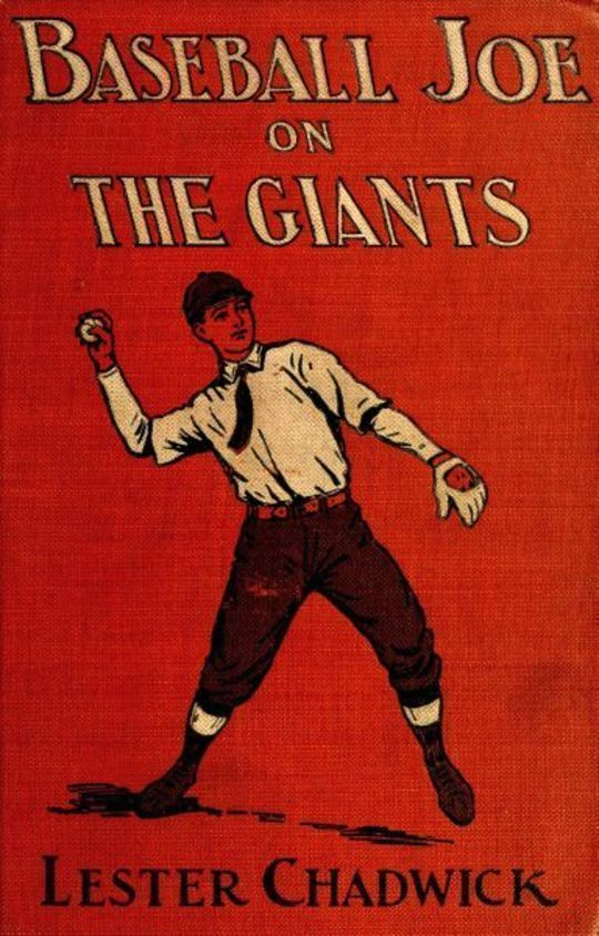 Baseball Joe on the Giants Or, Making Good as a Ball Twirler in the Metropolis