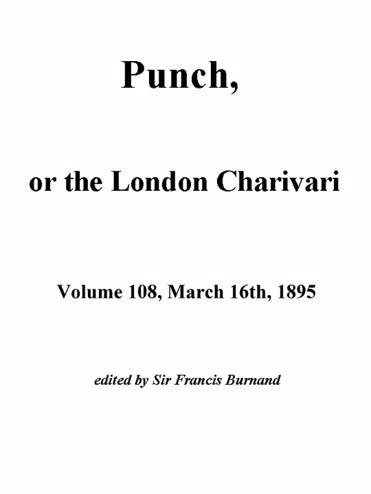 Punch, or the London Charivari, Vol. 108, March 16, 1895