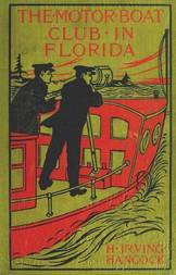 The Motor Boat Club in Florida or, Laying the Ghost of Alligator Swamp