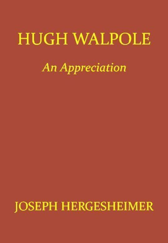 Hugh Walpole: An Appreciation