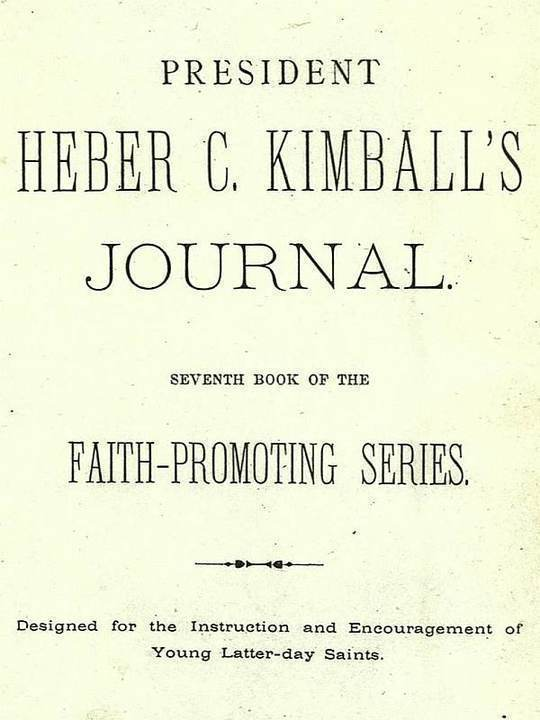 President Heber C. Kimball's Journal Seventh Book of the Faith-Promoting Series