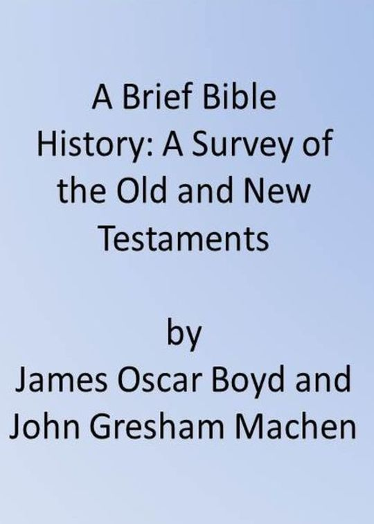 A Brief Bible History A Survey of the Old and New Testaments