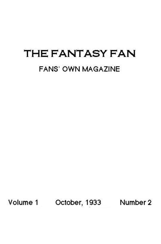 The Fantasy Fan, October 1933 The Fan's Own Magazine