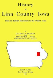 History of Linn County Iowa From Its Earliest Settlement to the Present Time (1911)