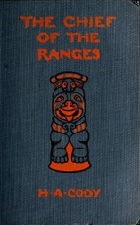 The Chief of the Ranges: A Tale of the Yukon
