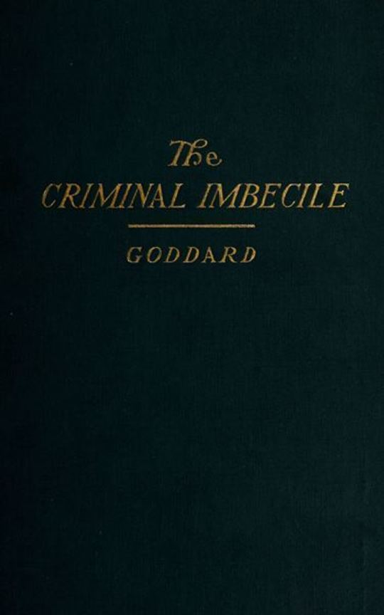 The Criminal Imbecile An Analysis of Three Remarkable Murder Cases