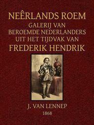 Neêrlands Roem Galerij van Beroemde Nederlanders uit het tijdvak van Frederik Hendrik