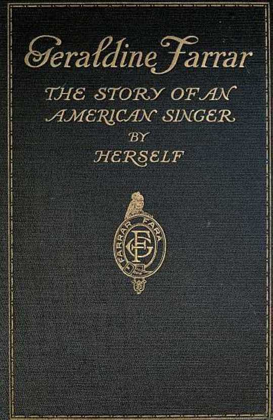 Geraldine Farrar: The Story of an American Singer
