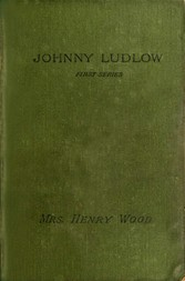 Johnny Ludlow. First Series