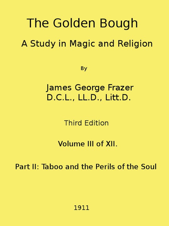 The Golden Bough: A Study in Magic and Religion (Third Edition, Vol. 3 of 12)