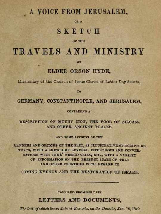 A Voice from Jerusalem A Sketch of the Travels and Ministry of Elder Orson Hyde