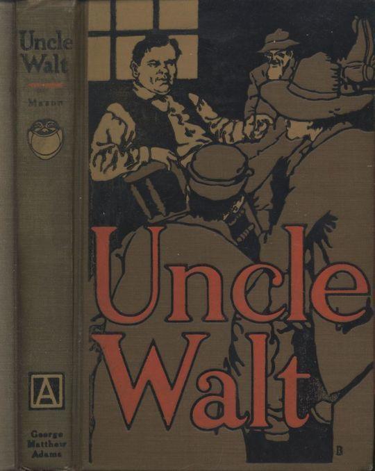 Uncle Walt [Walt Mason] The Poet Philosopher