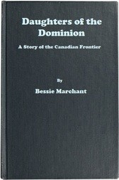 Daughters of the Dominion A Story of the Canadian Frontier