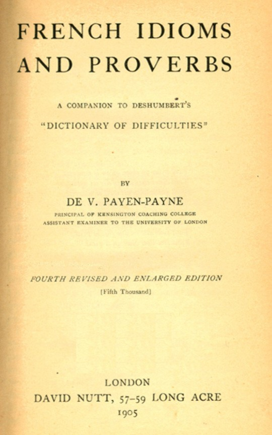 "French Idioms and Proverbs A Companion to Deshumbert's ""Dictionary of Difficulties"""