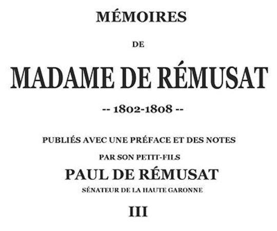 Mémoires de madame de Rémusat (3/3) publiées par son petit-fils, Paul de Rémusat